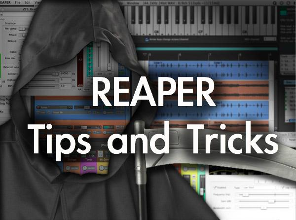 Reaper – Tips & Tricks